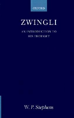 Zwingli By Stephens, William P.