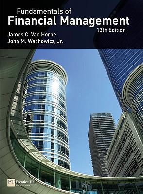 Fundamentals of Financial Management By Van Horne, James C./ Wachowicz, John M., Jr.